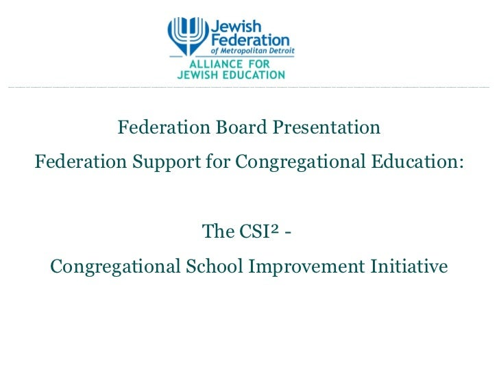 Federation Board PresentationFederation Support for Congregational Education:                  The CSI² - Congregational S...
