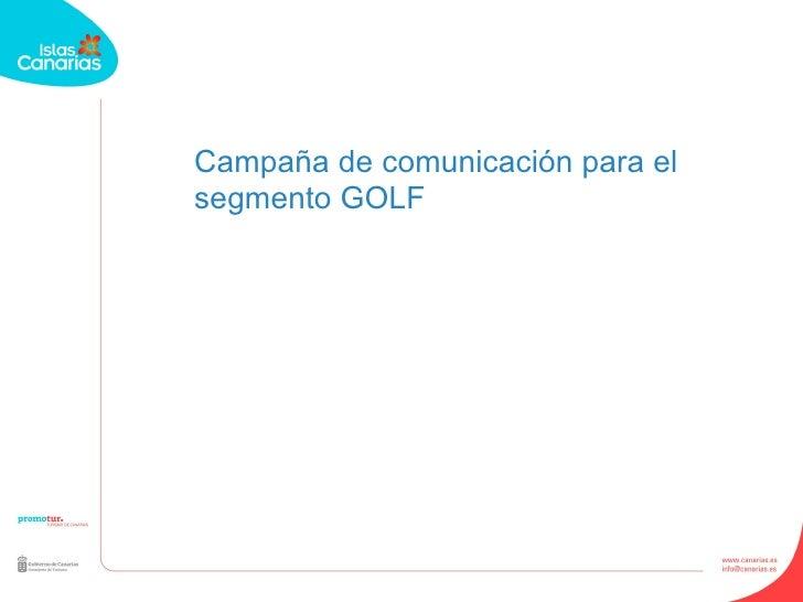 Campaña de comunicación para el segmento GOLF