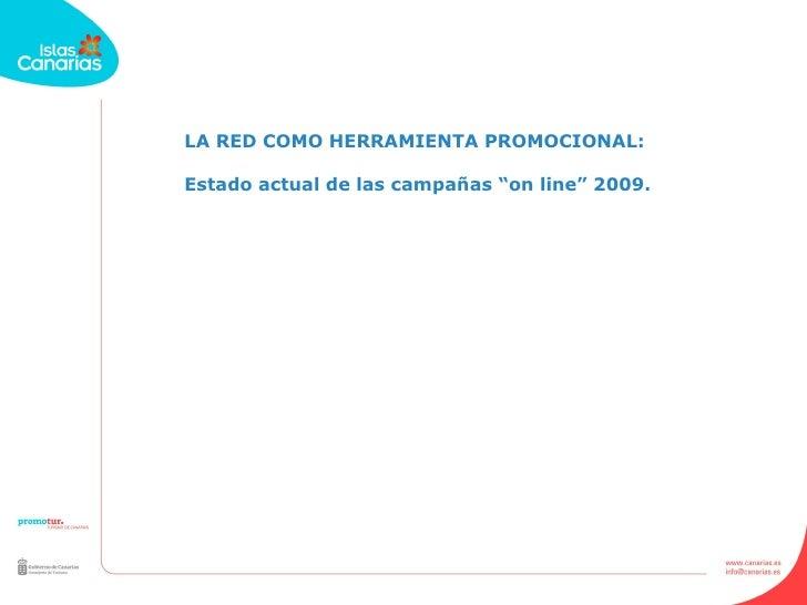 """LA RED COMO HERRAMIENTA PROMOCIONAL: Estado actual de las campañas """"on line"""" 2009."""