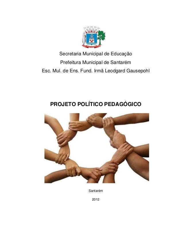 Secretaria Municipal de Educação        Prefeitura Municipal de SantarémEsc. Mul. de Ens. Fund. Irmã Leodgard Gausepohl   ...