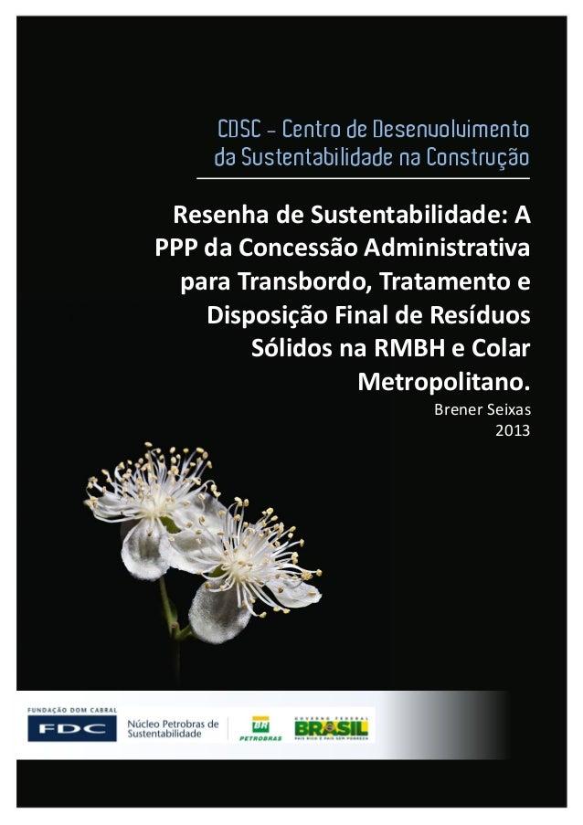 Resenha de Sustentabilidade: APPP da Concessão Administrativa  para Transbordo, Tratamento e    Disposição Final de Resídu...