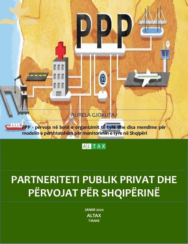 PARTNERITETI PUBLIK PRIVAT DHE PËRVOJAT PËR SHQIPËRINË AURELA GJOKUTAJ PPP - përvoja në botë e organizimit të tyre dhe dis...