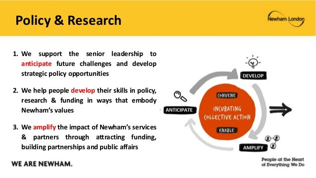 Policy & Research 1. We support the senior leadership to anticipate future challenges and develop strategic policy opportu...