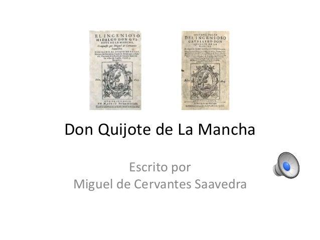 Don Quijote de La Mancha Escrito por Miguel de Cervantes Saavedra