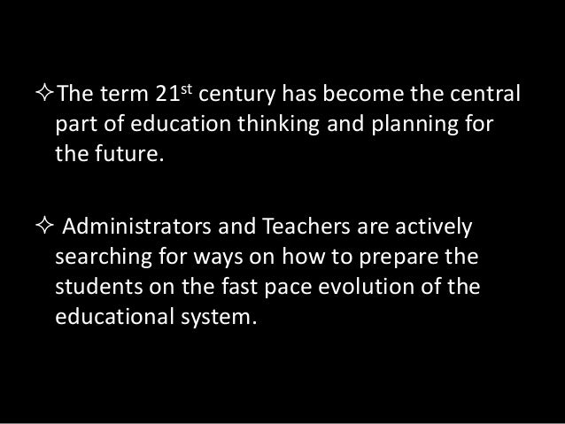"""the evolution and use of technology in education of the 21st century 21st-century teacher education for the realities of the 21st-century classroom,"""" and """"america's evolution from a training purpose to a."""