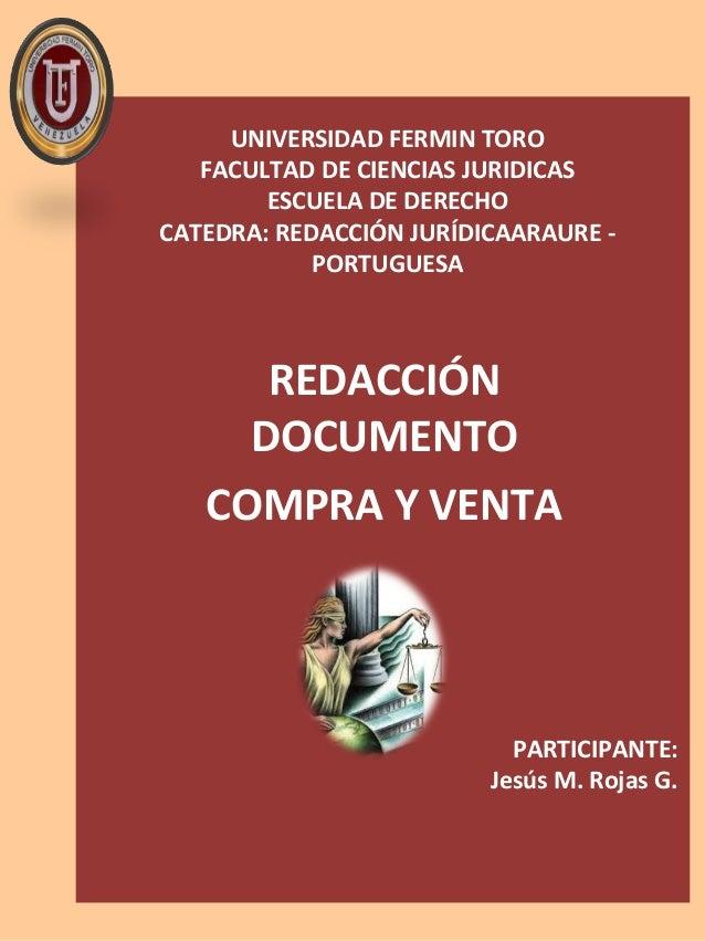 UNIVERSIDAD FERMIN TORO FACULTAD DE CIENCIAS JURIDICAS ESCUELA DE DERECHO CATEDRA: REDACCIÓN JURÍDICAARAURE - PORTUGUESA R...