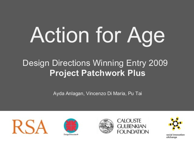 Action for Age Design Directions Winning Entry 2009 Project Patchwork Plus Ayda Anlagan, Vincenzo Di Maria, Pu Tai