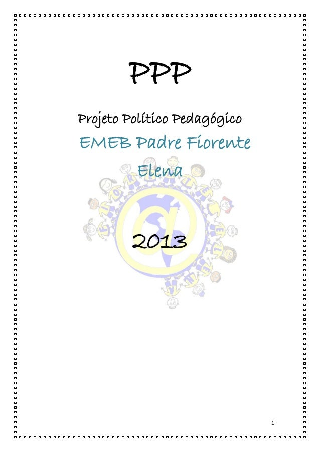 1 PPP Projeto Político Pedagógico EMEB Padre Fiorente Elena 2013