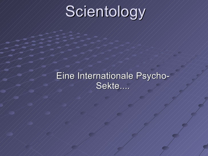 Scientology Eine Internationale Psycho-Sekte....