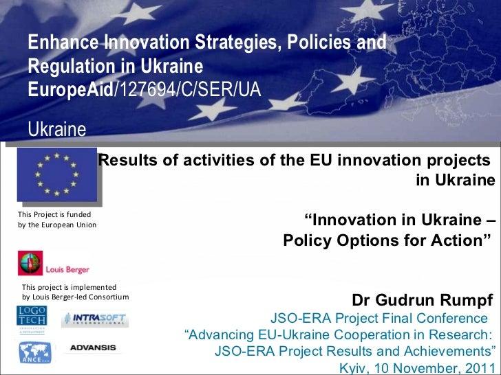 Enhance Innovation Strategies, Policies and Regulation in Ukraine  EuropeAid /127694/C/SER/UA Ukraine This project is impl...
