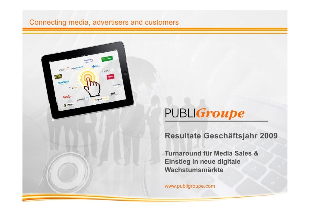 Connecting media, advertisers and customers                                      Resultate Geschäftsjahr 2009             ...