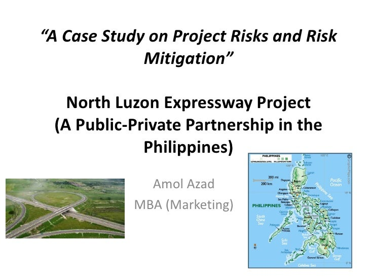 """A Case Study on Project Risks and Risk Mitigation""North Luzon Expressway Project(A Public-Private Partnership in the Phil..."