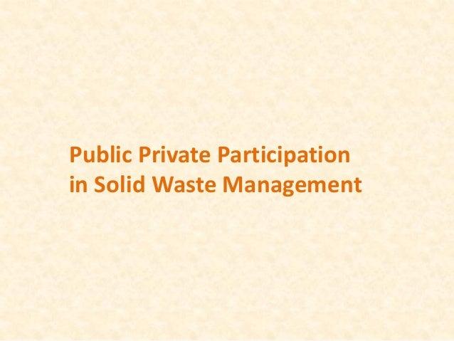 Public Private Participationin Solid Waste Management