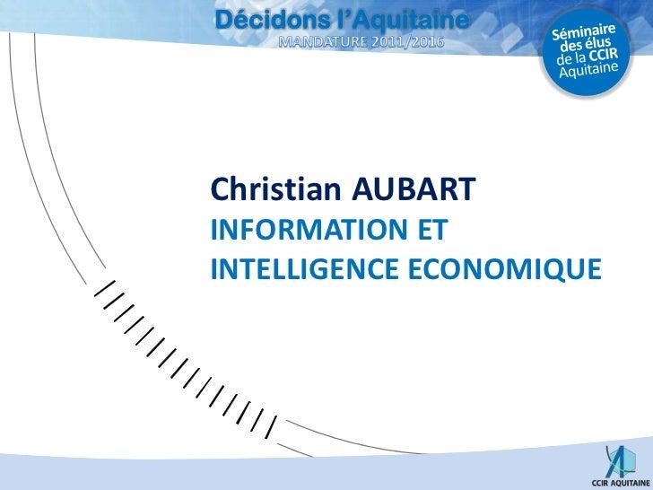 Christian AUBART<br />INFORMATION ETINTELLIGENCE ECONOMIQUE<br />
