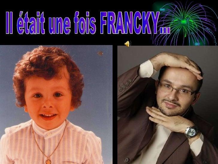Il était une fois FRANCKY…