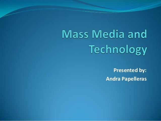 mass media and technology Unesco - eolss sample chapters education for sustainability - mass media and information technology in education - stephen d mcdowell encyclopedia of life support systems (eolss.