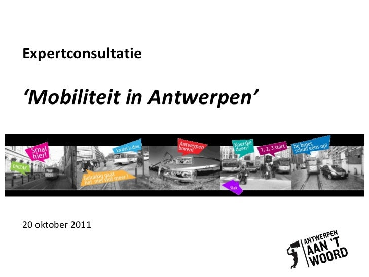 Expertconsultatie 'Mobiliteit in Antwerpen' 20 oktober 2011