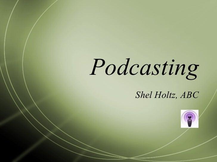 Podcasting Shel Holtz, ABC