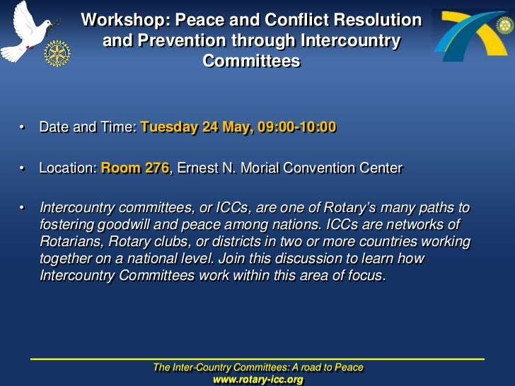 Workshop: PeaceandConflict Resolution andPreventionthrough Intercountry Committees<br />Date and Time: Tuesday 24 May, 09:...