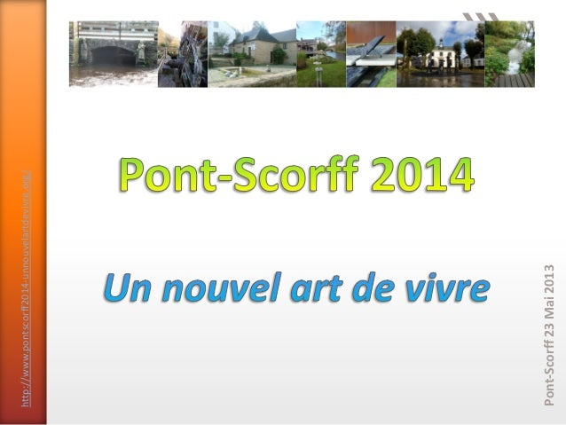 Pont-Scorff23Mai2013http://www.pontscorff2014-unnouvelartdevivre.org/