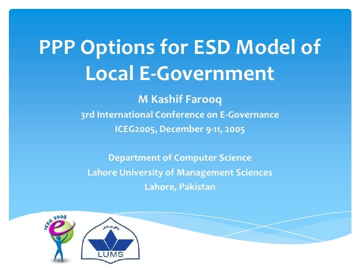 PPP Options for ESD Model of    Local E-Government                M Kashif Farooq    3rd International Conference on E-Gov...