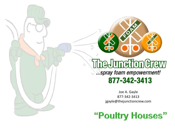 Joe A. Gayle        877-342-3413 jgayle@thejunctioncrew.com