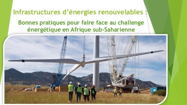 Infrastructures d'énergies renouvelables : Bonnes pratiques pour faire face au challenge énergétique en Afrique sub-Sahari...