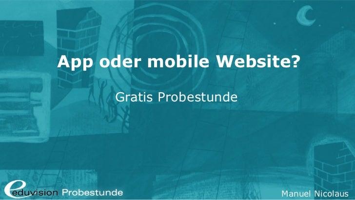 App oder mobile Website?     Gratis Probestunde                          Manuel Nicolaus