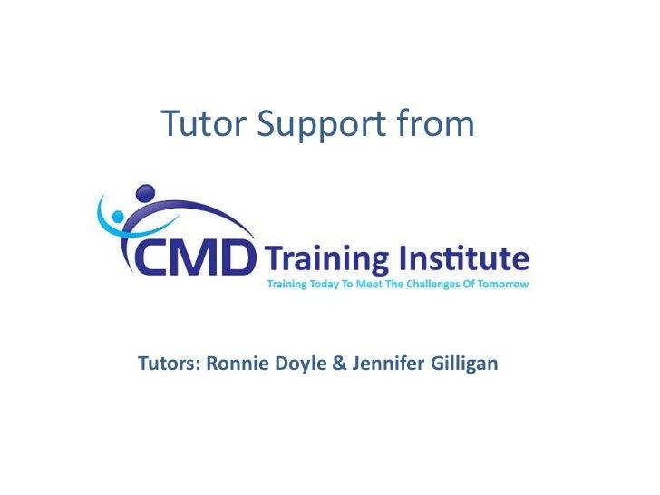 Tutor Support from Tutors: Ronnie Doyle & Jennifer Gilligan  <br />