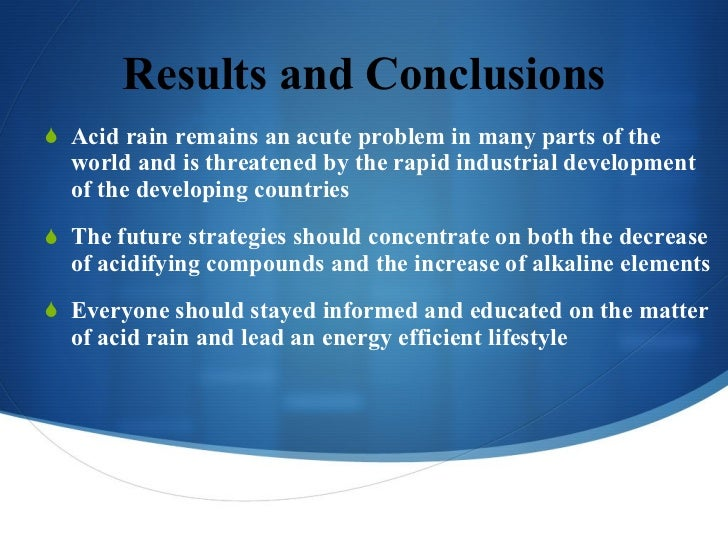 conclusion on acid rain Essays on acid rain essays on acid rain enjoy free sample chemistry essay about acid rain and its effects on our environment this writing stuff can be properly used for chemistry research papersunique hand-crafted essays from professional writers.