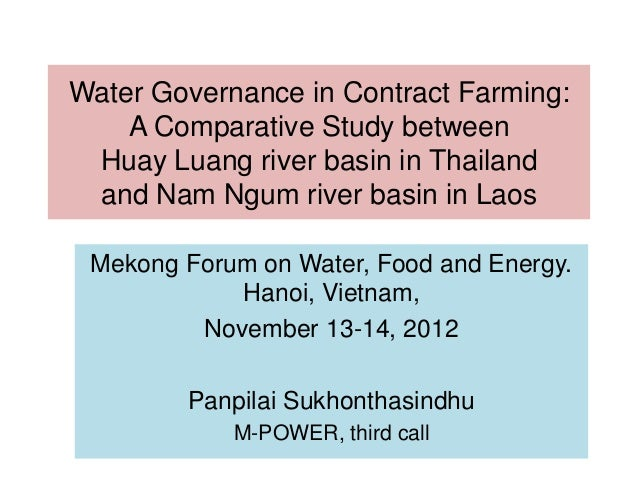 Water Governance in Contract Farming:    A Comparative Study between Huay Luang river basin in Thailand and Nam Ngum river...