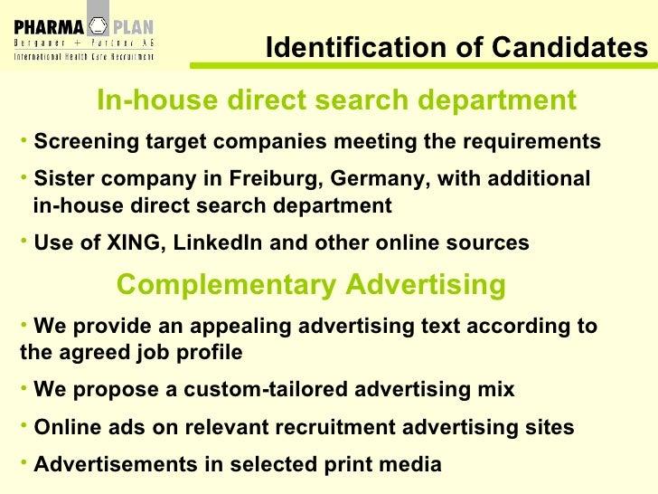 Identification of Candidates <ul><li>In-house direct search department </li></ul><ul><li>Screening target companies meetin...