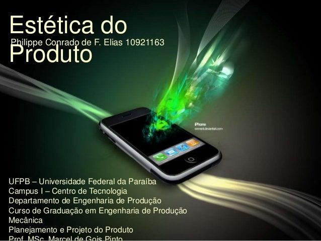UFPB – Universidade Federal da Paraíba Campus I – Centro de Tecnologia Departamento de Engenharia de Produção Curso de Gra...
