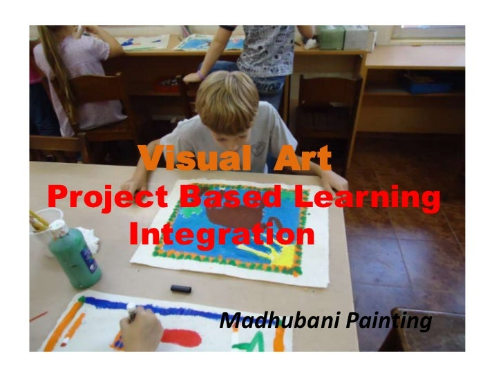 Visual  Art<br />Project Based Learning <br />          Integration<br />Madhubani Painting<br />