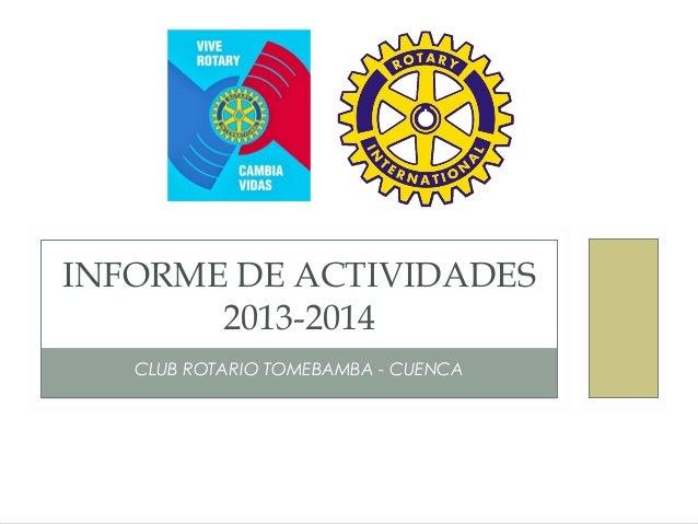CLUB ROTARIO TOMEBAMBA - CUENCA INFORME DE ACTIVIDADES 2013-2014
