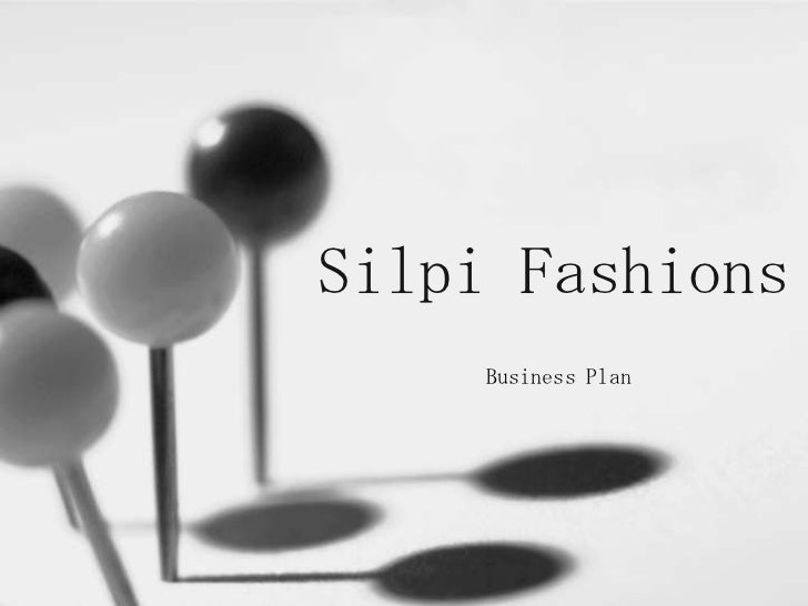 Silpi Fashions<br />Business Plan<br />