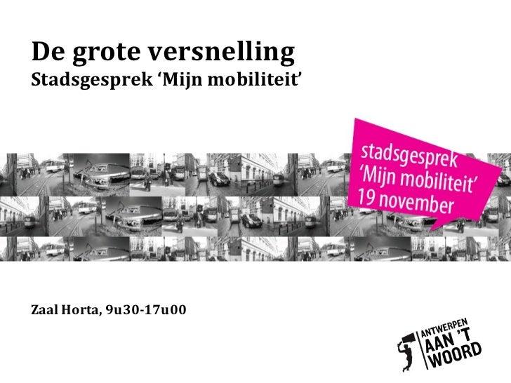 De grote versnelling Stadsgesprek 'Mijn mobiliteit'   Zaal Horta, 9u30-17u00