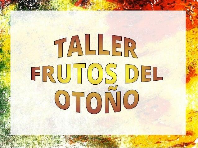 TALLER FRUTOS SECOS DEL OTOÑO