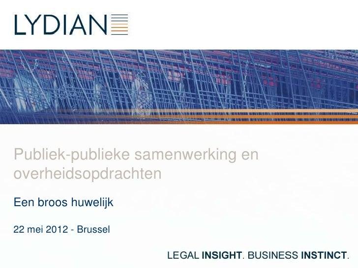 Publiek-publieke samenwerking enoverheidsopdrachtenEen broos huwelijk22 mei 2012 - Brussel