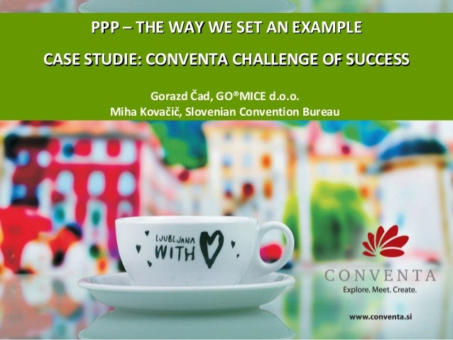 PPP – THE WAY WE SET AN EXAMPLEPPP – THE WAY WE SET AN EXAMPLE CASE STUDIE: CONVENTA CHALLENGE OF SUCCESSCASE STUDIE: CONV...