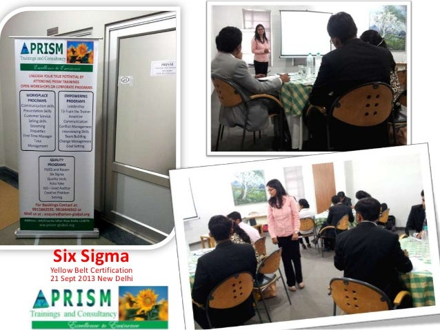Six Sigma Yellow Belt Certification 21 Sept 2013 New Delhi