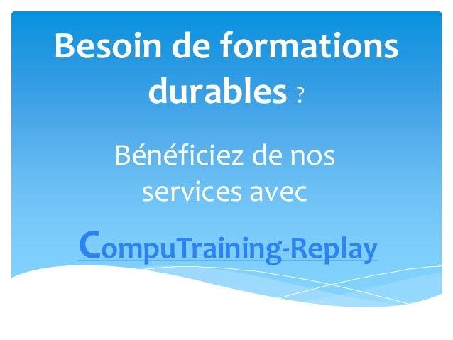 Besoin de formations durables ? Bénéficiez de nos services avec CompuTraining-Replay