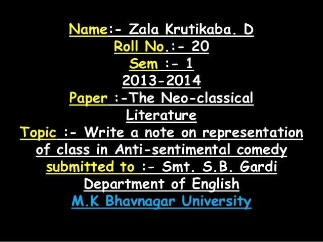 Name:- Zala Krutikaba. D Roll No.:- 20 Sem :- 1 2013-2014 Paper :-The Neo-classical Literature Topic :- Write a note on re...