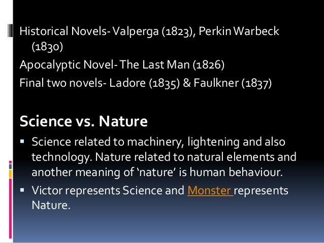"science vs nature essay Read this literature research paper and over 88,000 other research documents frankenstein nature vs science 1 introduction mary shelley's ""frankenstein or the."