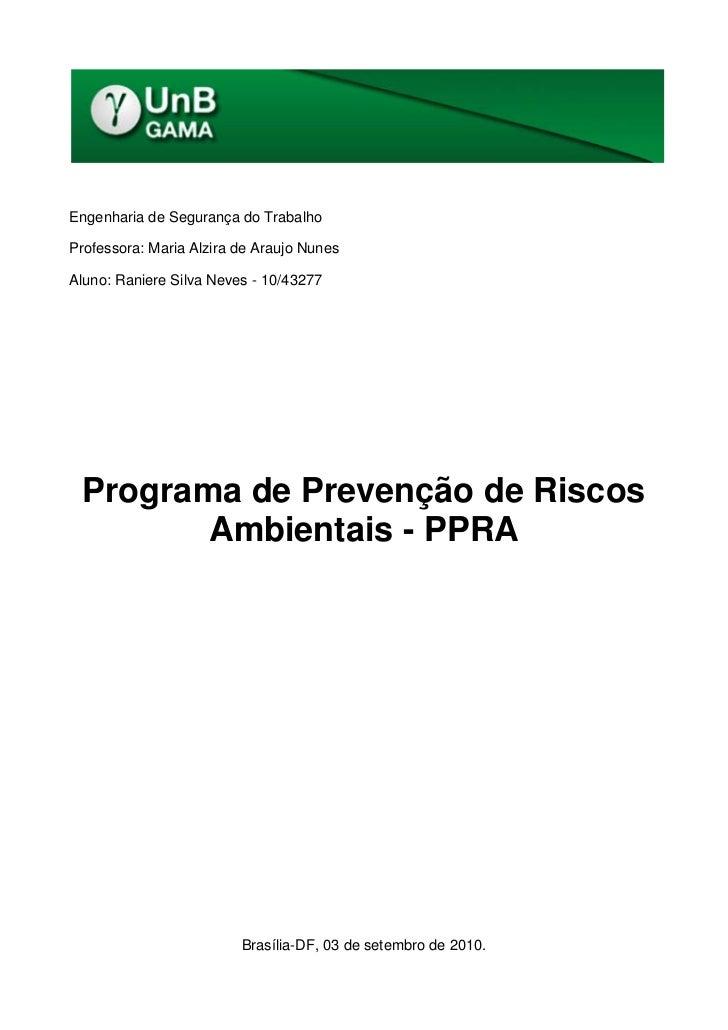 Engenharia de Segurança do TrabalhoProfessora: Maria Alzira de Araujo NunesAluno: Raniere Silva Neves - 10/43277 Programa ...