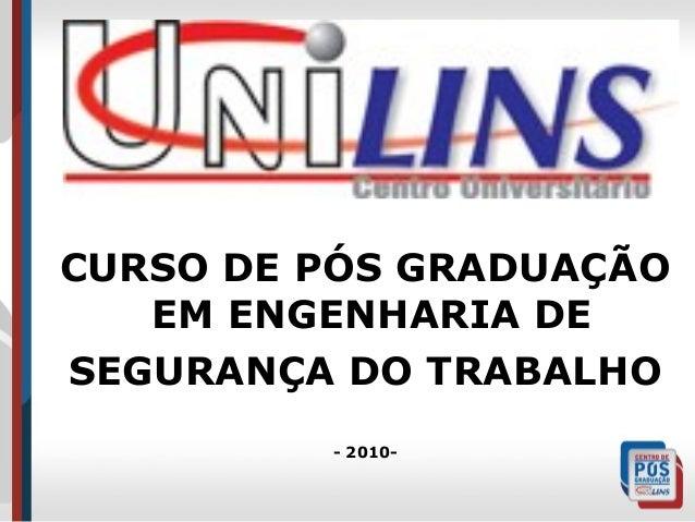 CURSO DE PÓS GRADUAÇÃO EM ENGENHARIA DE SEGURANÇA DO TRABALHO - 2010-