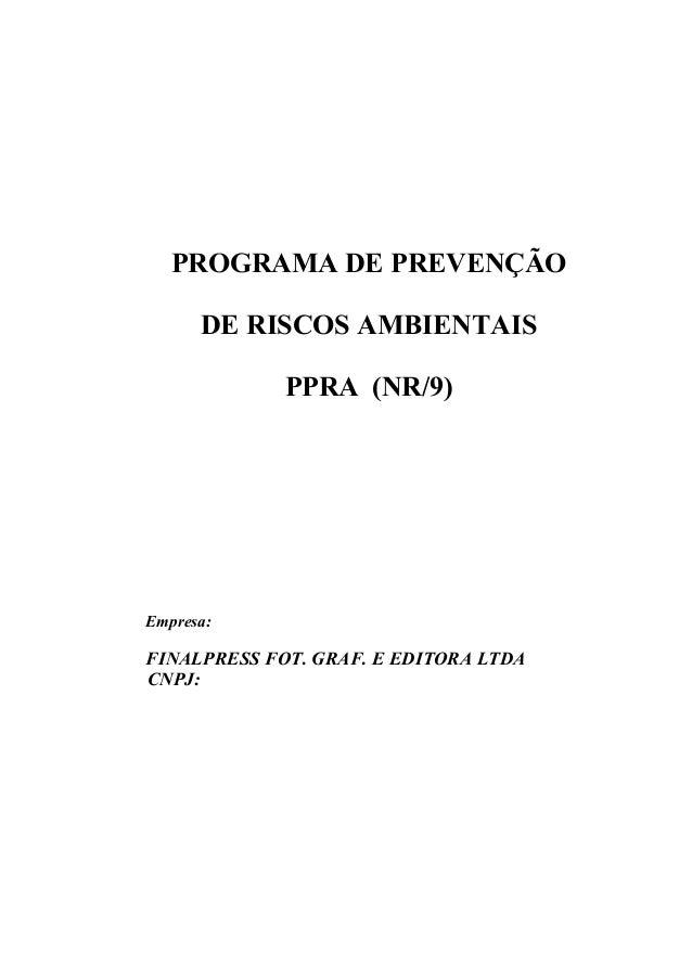 PROGRAMA DE PREVENÇÃO DE RISCOS AMBIENTAIS PPRA (NR/9) Empresa: FINALPRESS FOT. GRAF. E EDITORA LTDA CNPJ: