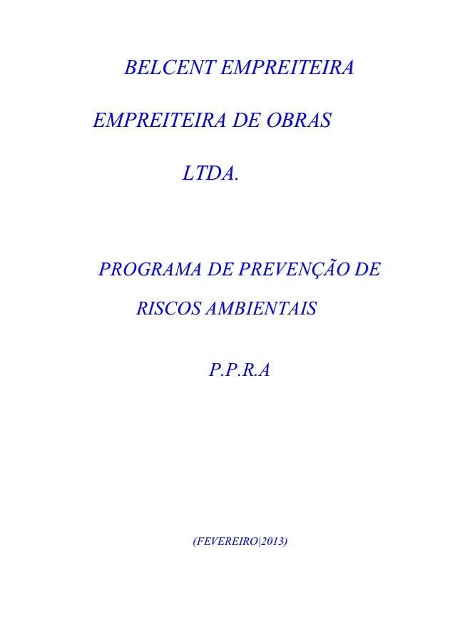 BELCENT EMPREITEIRAEMPREITEIRA DE OBRAS       LTDA.PROGRAMA DE PREVENÇÃO DE   RISCOS AMBIENTAIS          P.P.R.A        (F...