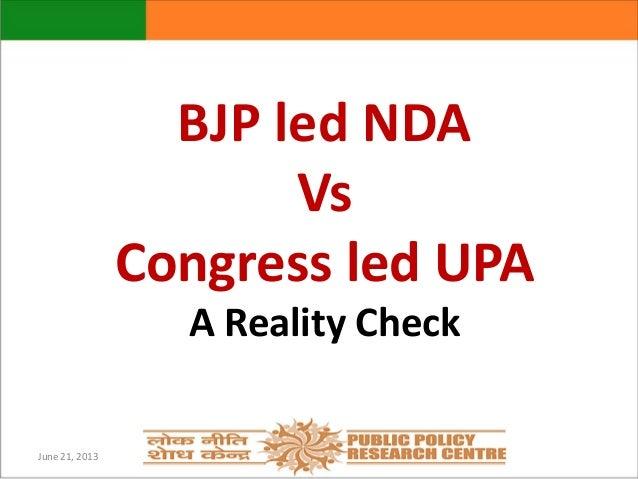 BJP led NDA Vs Congress led UPA A Reality Check June 21, 2013