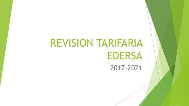 REVISION TARIFARIA EDERSA 2017-2021